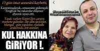 15 GÜN ÖNCE ANNESİNİ KAYBETMİŞTİ !.