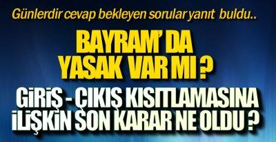 BAYRAM DA 4 GÜN YASAK VAR !.