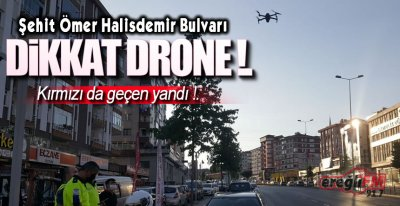 Dikkat DRONE var !.