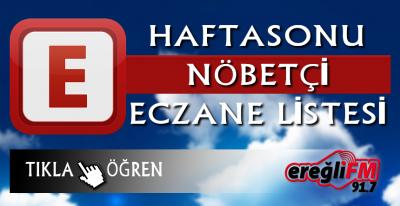 EREĞLİ'DE HAFTA SONU NÖBETÇİ ECZANELER