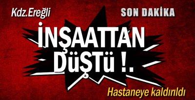 EREĞLİ'DE İŞ KAZASI !.