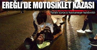 EREĞLİ'DE MOTOSİKLET KAZASI !.