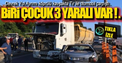 TIR İLE OTOMOBİL ÇARPIŞTI !.