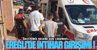 EREĞLİ'DE İNTİHAR GİRİŞİMİ !.