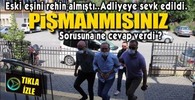ESKİ EŞİNİ REHİN ALMIŞTI !.