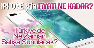 iPHONE 8'in Fiyatı Ne Kadar?