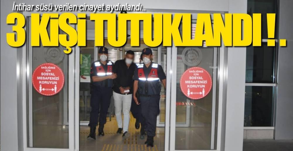 3 KİŞİ TUTUKLANDI !.