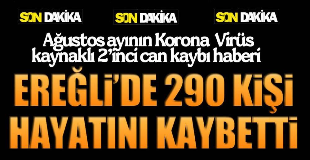 EREĞLİ'DE 290 VEFAT !.