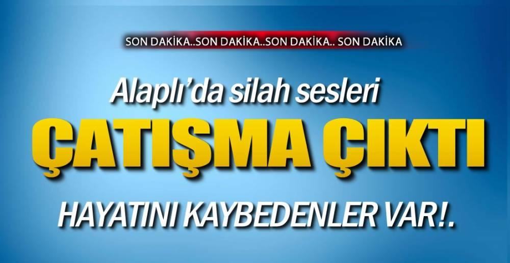 ALAPLI'DA SİLAH SESLERİ !.