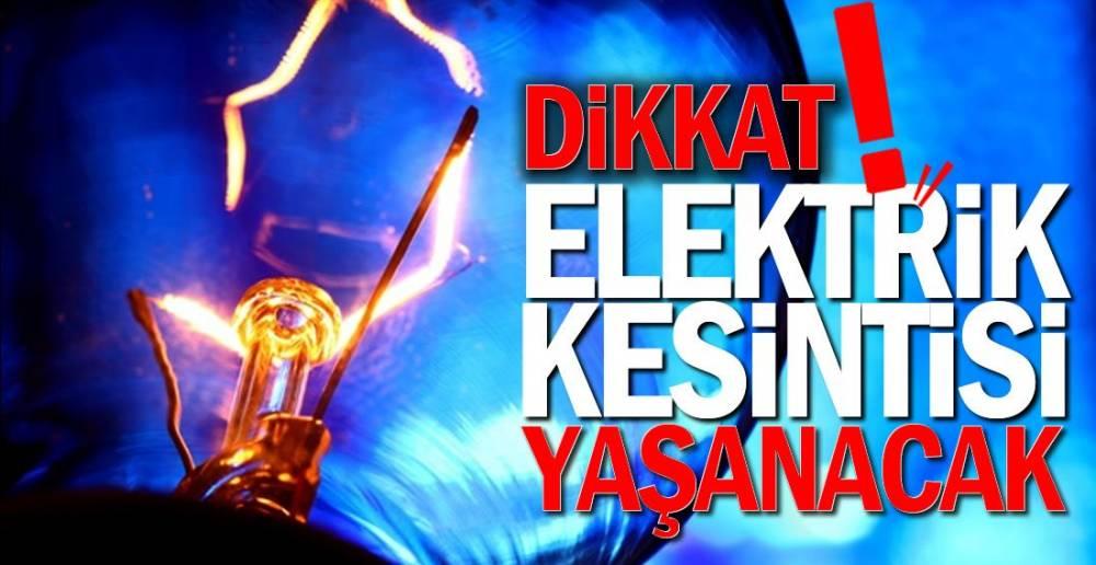 BUGÜNE DİKKAT !. ELEKTRİK KESİNTİSİ VAR !.