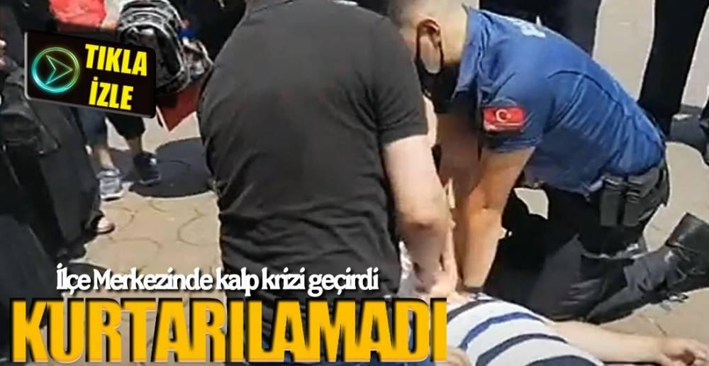 ÇARŞI MERKEZİNDE KALP KRİZİ !.
