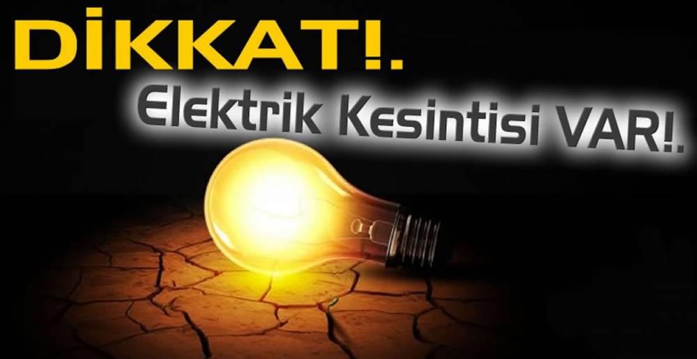 ÇOK SAYIDA MAHALLE VE KÖYDE KESİNTİ VAR!.