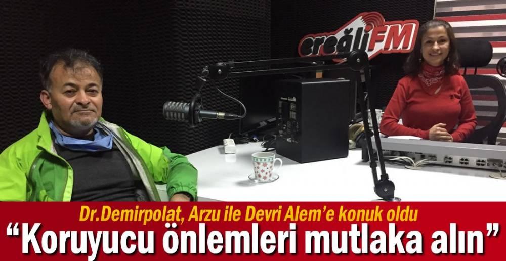 DR. DEMİRPOLAT EREĞLİ FM'DE