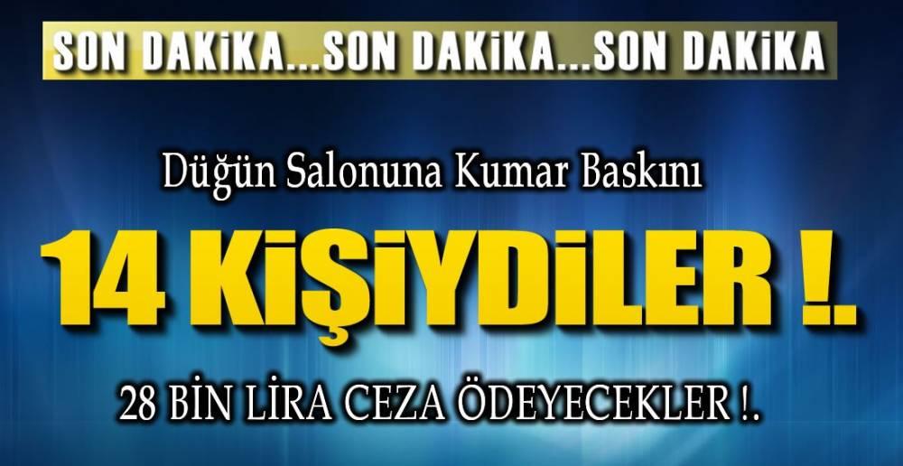DÜĞÜN SALONUNA KUMAR BASKINI !.