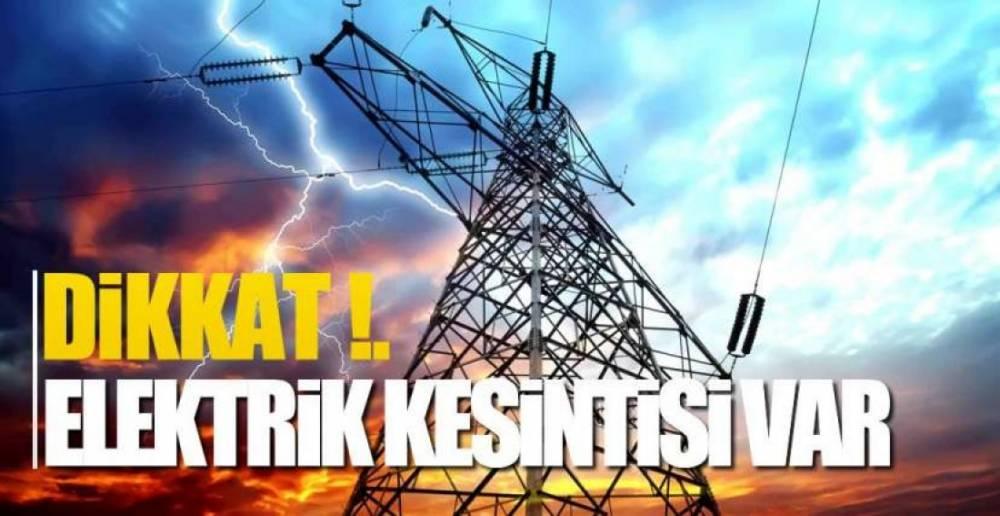 ELEKTRİK KESİNTİSİ YAŞANACAK !.
