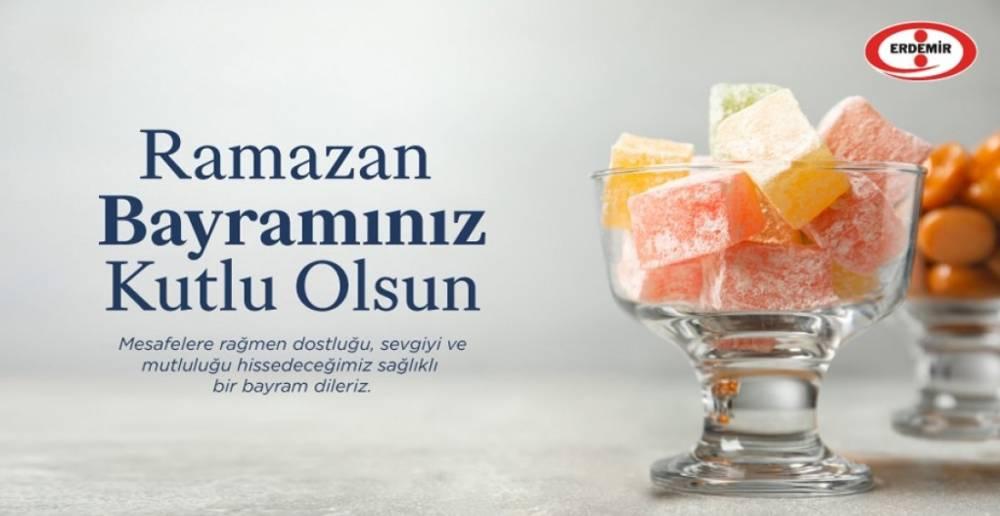 ERDEMİR RAMAZAN BAYRAMINI KUTLAR