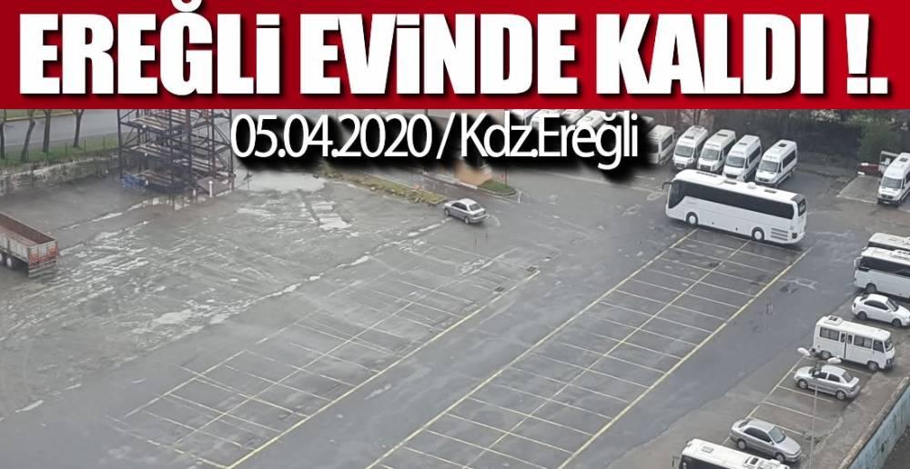 EREĞLİ BUGÜN EVDE KALDI !.