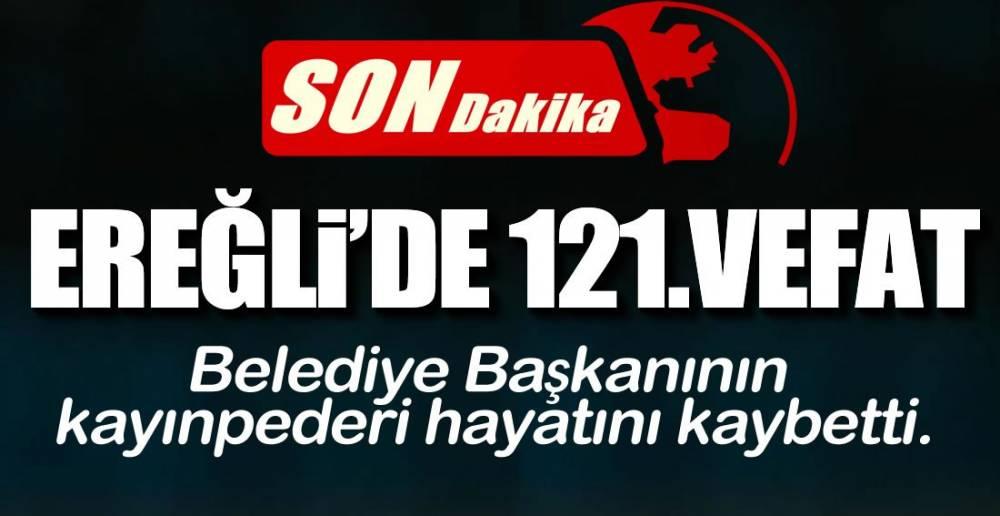 EREĞLİ'DE 121.VEFAT !.