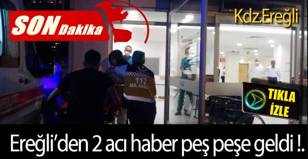 EREĞLİ'DE 2 ÖLÜ !.