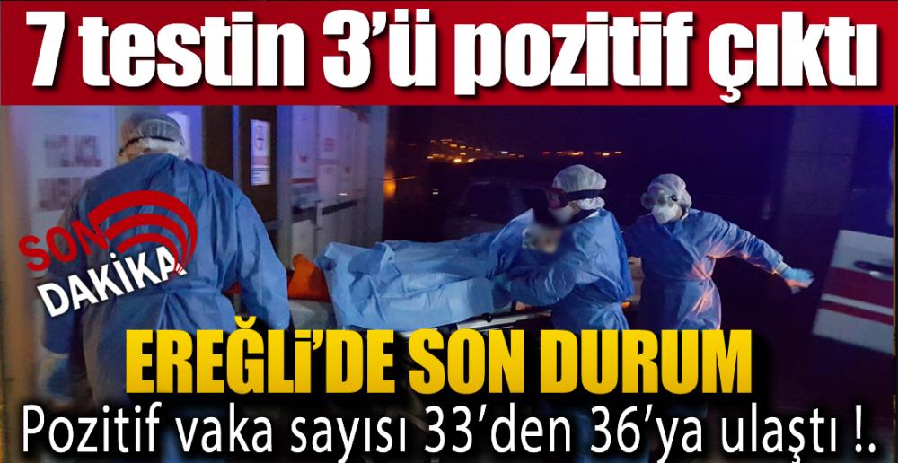 EREĞLİ'DE 3 POZİTİF SONUÇ !.