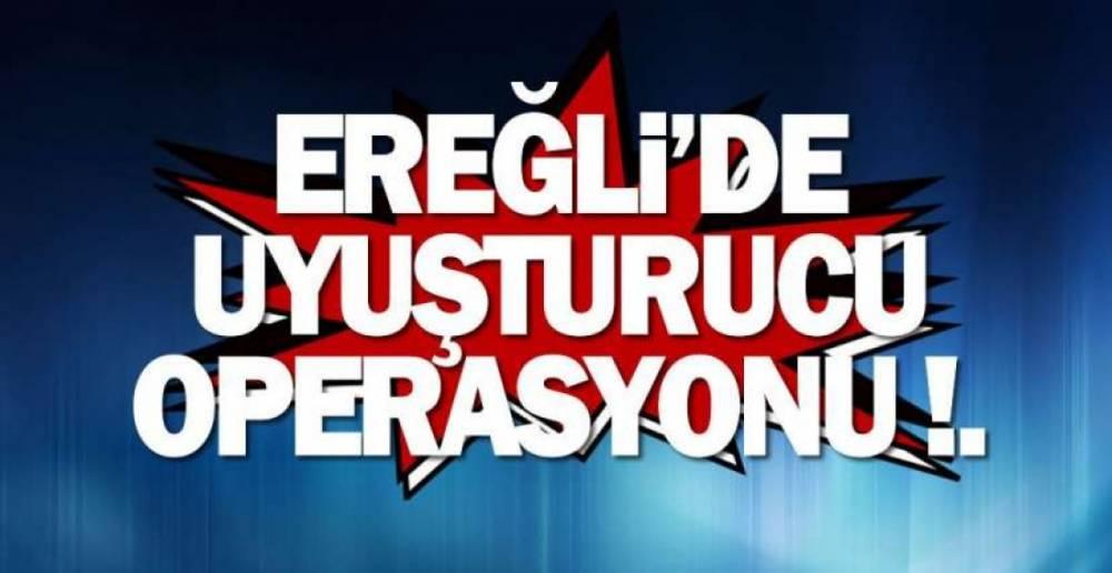 EREĞLİ'DE 4 KİŞİ GÖZALTINDA !.