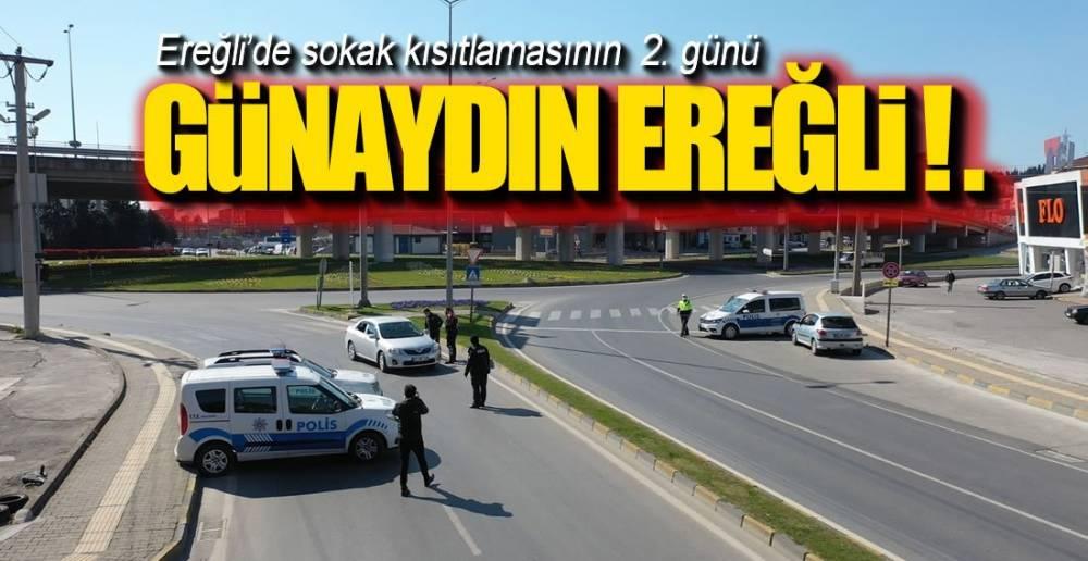 EREĞLİ'DE BUGÜN İÇİN AKLINIZDA BULUNSUN !.