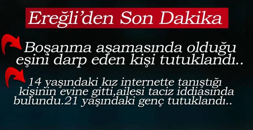EREĞLİ'DE BUGÜN  !.