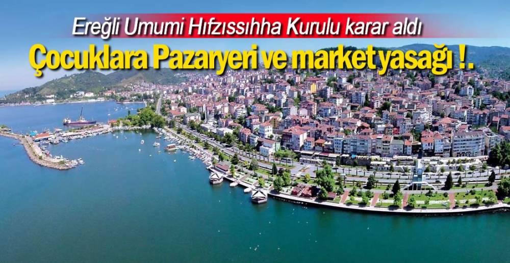 EREĞLİ'DE ÇOCUKLARA MARKET YASAĞI !.