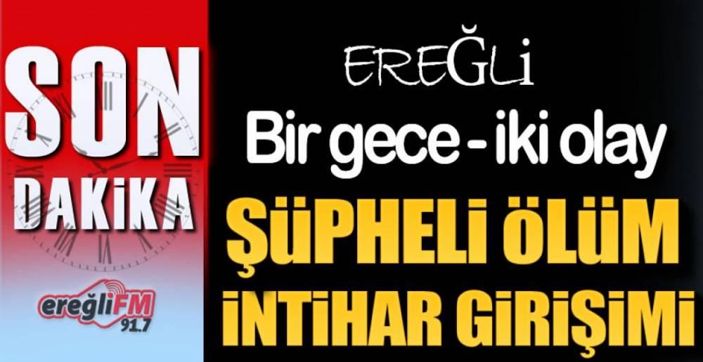 EREĞLİ'DE 2 OLAY !.