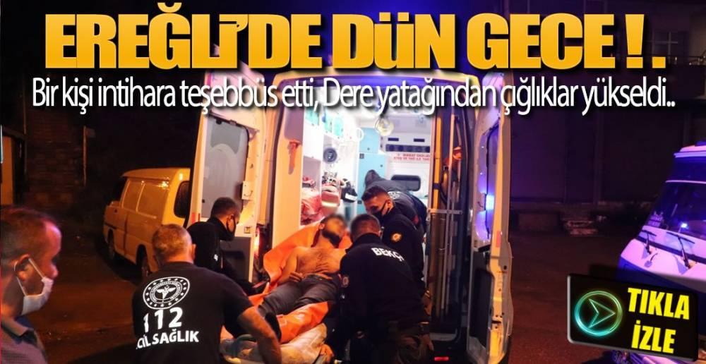 EREĞLİ'DE DÜN GECE !.