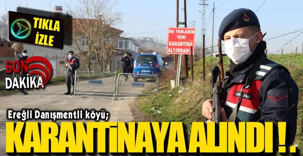 EREĞLİ'DE KARANTİNA !.