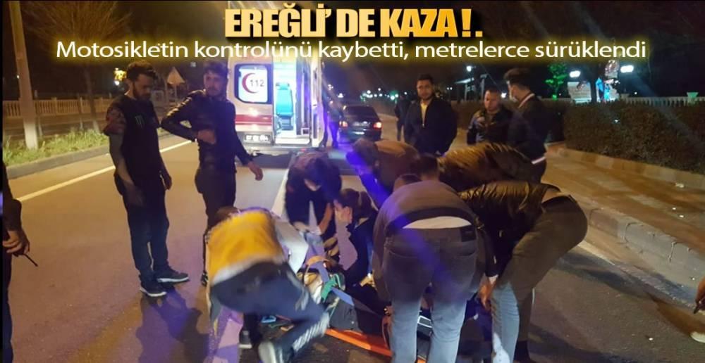 EREĞLİ'DE MOTOSİKLET KAZASI