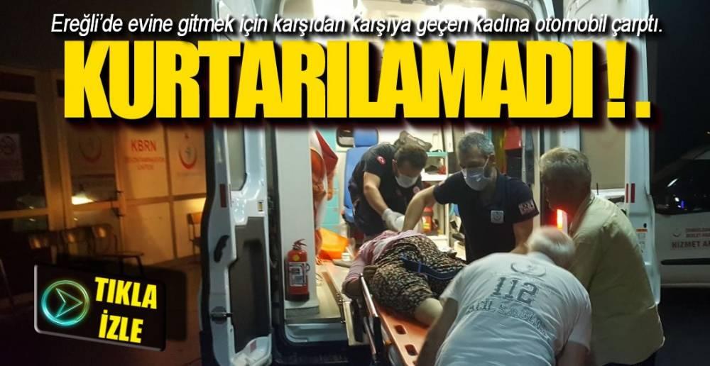 EREĞLİ'DE ÖLÜMLÜ KAZA !.