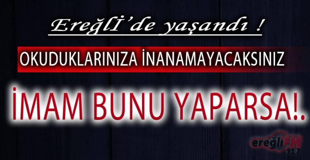 EREĞLİ'DE ŞOK EDEN HABER !.