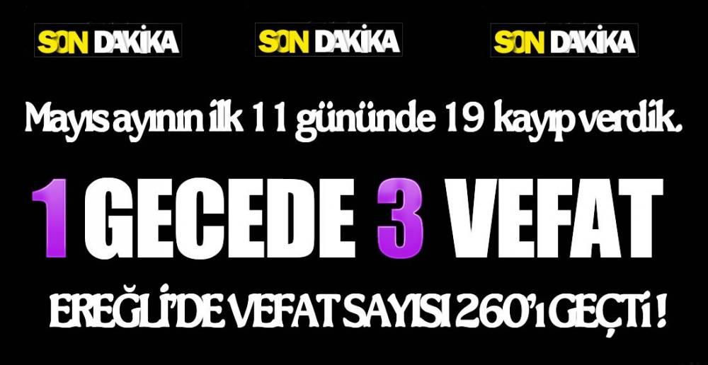EREĞLİ'DEN 3 VEFAT HABERİ DAHA !.