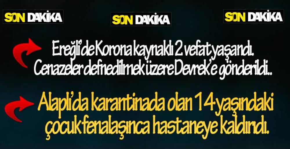 EREĞLİ'DEN DEVREK'E İKİ ACI HABER !.