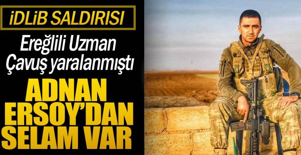 EREĞLİLİ UZMAN ÇAVUŞ'DAN SELAM VAR ..