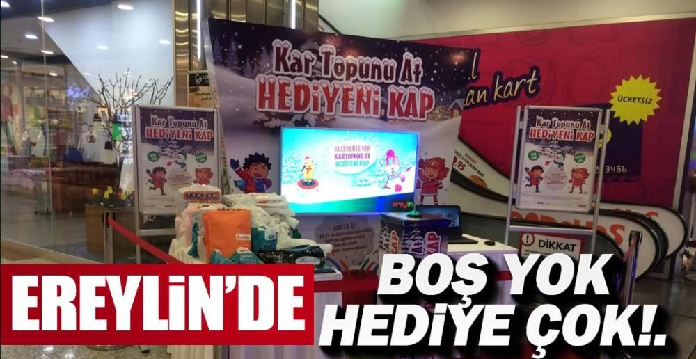 EREYLİN'DE KAMPANYA !