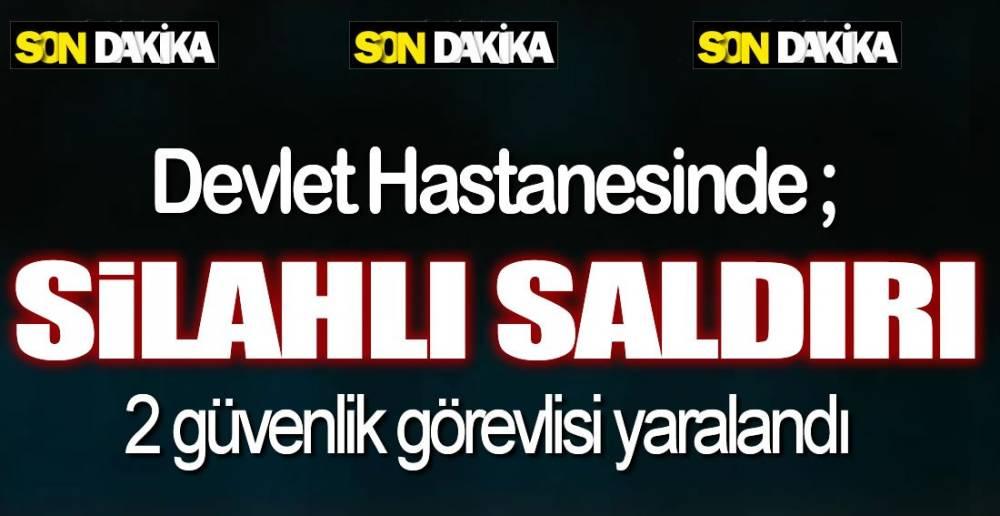 HASTANEDE SİLAH SESLERİ !.