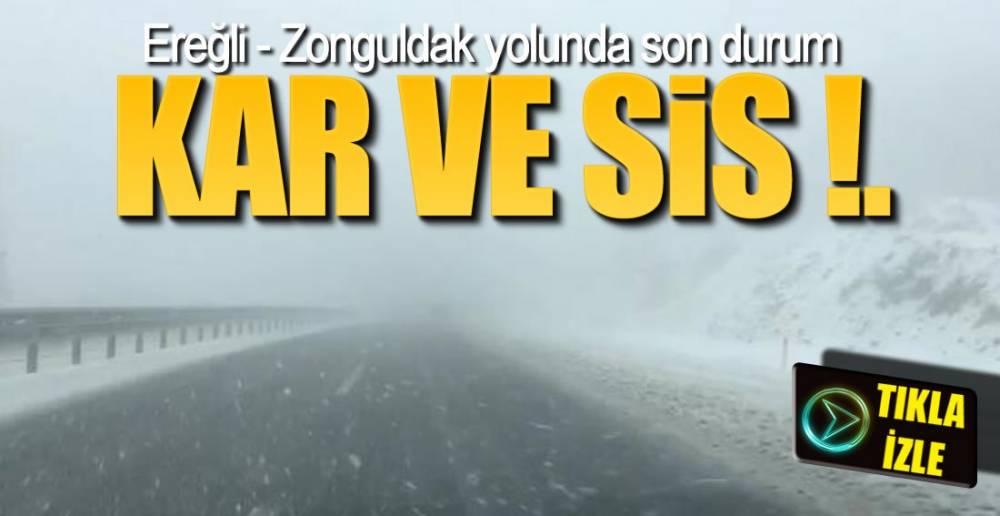 KAR YAĞIŞI BAŞLADI SİS ETKİLİ OLUYOR !.