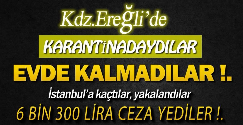 KARANTİNADAN KAÇTILAR !.