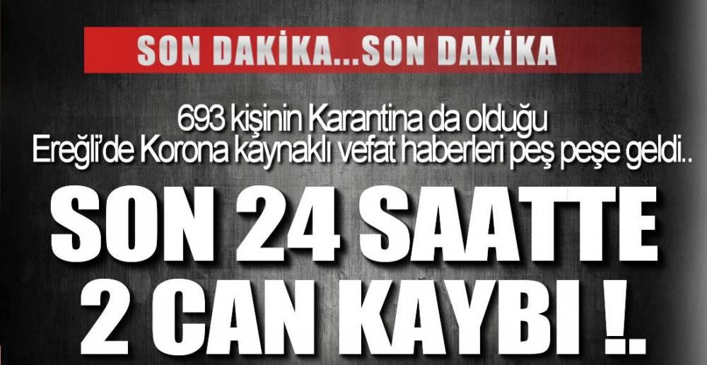 KORONA EREĞLİ'DE 2  CAN DAHA  ALDI !.