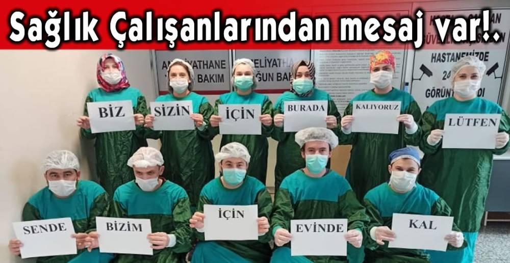 EREĞLİ DEVLET HASTANESİ ÇALIŞANLARINDAN MESAJ VAR!.