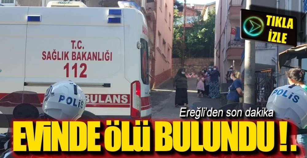 ÖLÜ BULUNDU !.