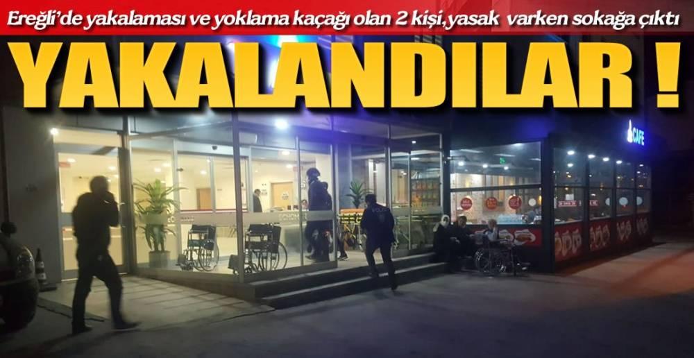 YASAK VARKEN SOKAĞA ÇIKTILAR !.