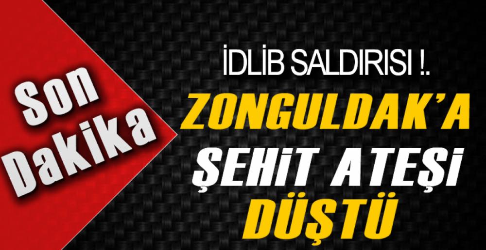 ZONGULDAK'A ŞEHİT ATEŞİ DÜŞTÜ !.