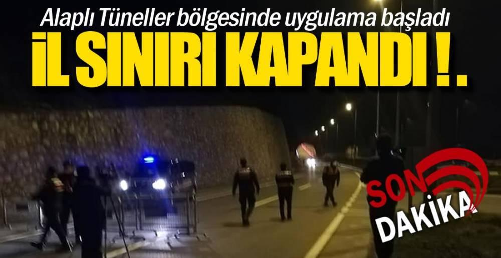 ZONGULDAK İL SINIRI KAPANDI !.