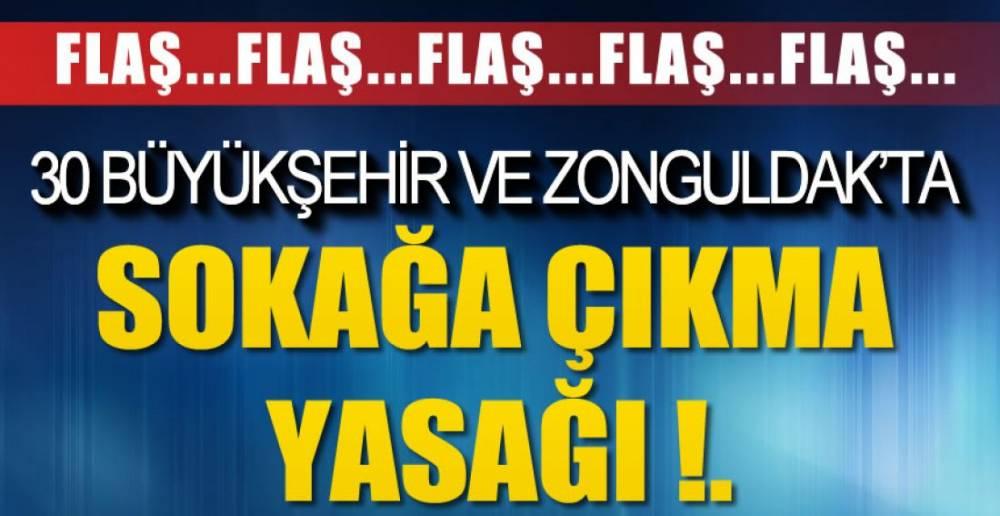 ZONGULDAK'TA 2 GÜN SOKAĞA ÇIKMA YASAĞI !.