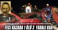 FECİ KAZA!. 1 ÖLÜ,3 YARALI