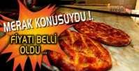 PİDEYEDE ZAM GELDİ !.